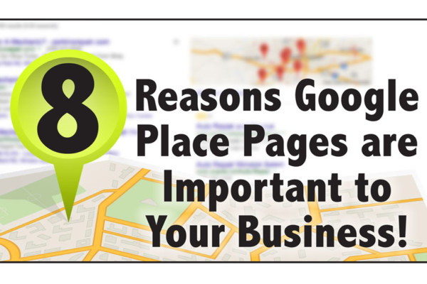 8 Reasons Google Place Pages are Important to Your Business