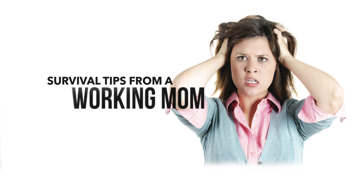 Survival Tips from a Working Mom