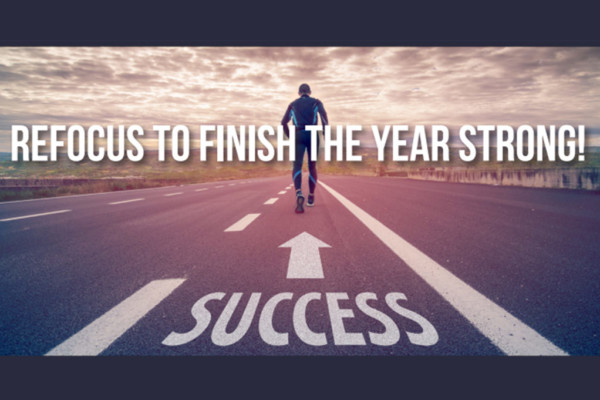 Refocus to Finish the Year Strong!