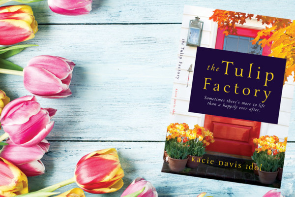 Kacie D. Idol's Debut Novel:  The Tulip Factory