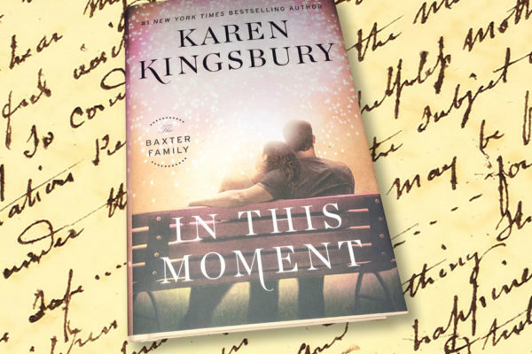 Karen Kingsbury:  In This Moment