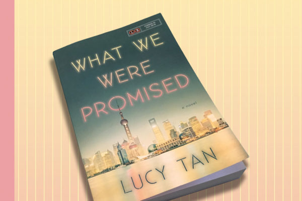 Lucy Tan:  What We Were Promised
